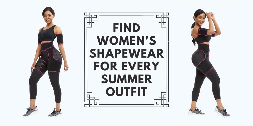 Find Women's Shapewear For Every Summer Outfit